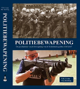 POLITIEBEWAPENING: History of the Armament of the Dutch Police